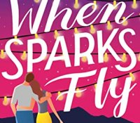 E-galley Review:  When Sparks Fly by Helena Hunting